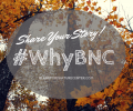 #WhyBNC…Why Do You Support BNC?