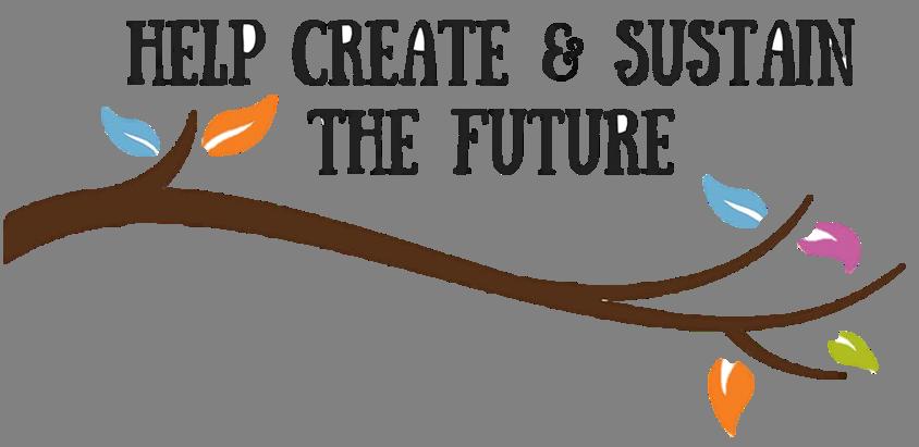 Help Create & Sustain