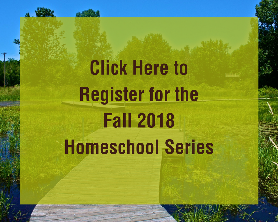 Click Here to Register for the Fall 2018 Homeschool Series