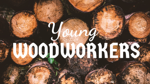 Young Woodworkers: CANCELLED